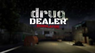 Drug Dealer Simulator Is A Drug Themed Simulator Game Headed To Steam This April,  Expereince The Life Of A Drug Dealer And The Moral Problems They Deal With